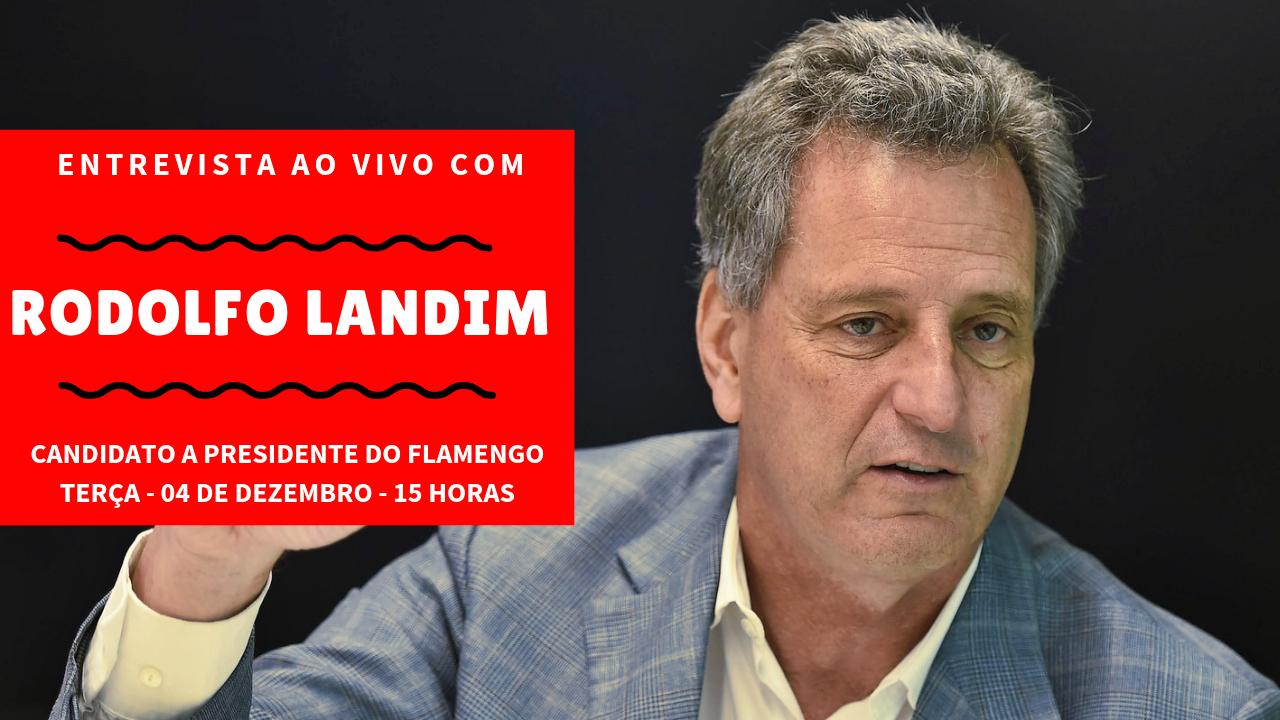 ? AO VIVO - ENTREVISTA COM RODOLFO LANDIM - CANDIDATO A PRESIDENTE DO FLAMENGO